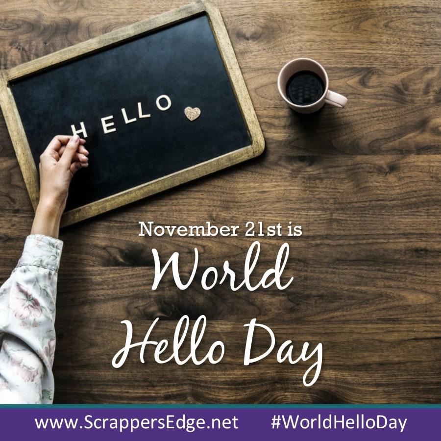 World Hello Day: NOVEMBER 2019 HOLIDAYS FOR SOCIAL MEDIA CONTENT